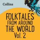 Folktales From Around the World Vol 2 : For Ages 7-11 - eAudiobook