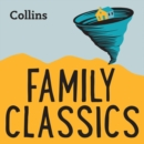 Family Classics : For Ages 7-11 - eAudiobook