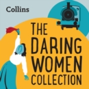 The Daring Women Collection : For Ages 7-11 - eAudiobook