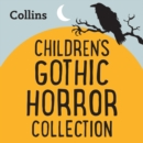 The Gothic Horror Collection : For Ages 7-11 - eAudiobook