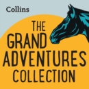 The Grand Adventures Collection : For Ages 7-11 - eAudiobook