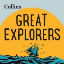 Great Explorers : For Ages 7-11 - eAudiobook