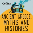 Ancient Greece: Myths & Histories : For Ages 7-11 - eAudiobook