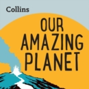 Our Amazing Planet : For Ages 7-11 - eAudiobook