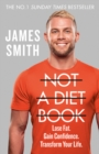 Not a Diet Book : Lose Fat. Gain Confidence. Transform Your Life. - Book