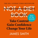 Not a Diet Book : Lose Fat. Gain Confidence. Transform Your Life. - eAudiobook