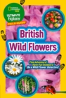 British Wild Flowers : Find Adventure! Have Fun Outdoors! be a Wild Flower Detective! - Book