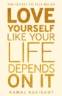Love Yourself Like Your Life Depends on It - eBook