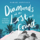 Diamonds at the Lost and Found : A Memoir in Search of My Mother - eAudiobook