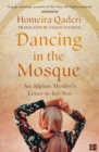 Dancing in the Mosque: An Afghan Mother's Letter to her Son - eBook