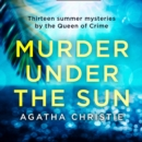 Murder Under the Sun: 13 summer mysteries by the Queen of Crime - eAudiobook