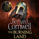 The Burning Land (The Last Kingdom Series, Book 5) - eAudiobook