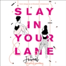 Slay In Your Lane (The Audio Journal): An empowering and practical toolkit to help you find success in every area of your life - eAudiobook