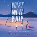 What We'll Build: Plans for Our Together Future - eAudiobook