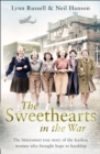 The Sweethearts in the War: The Bittersweet True Story of the Fearless Women Who Brought Hope to Hardship - eBook