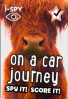 i-SPY On a Car Journey : What Can You Spot? - Book