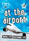 i-SPY At the Airport : What Can You Spot? - Book