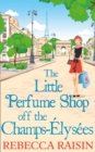 The Little Perfume Shop Off The Champs-Elysees - Book