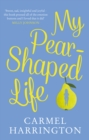 My Pear-Shaped Life - Book