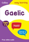 Easy Learning Gaelic Age 7-11 : Home Learning and School Resources from the Publisher of Revision Practice Guides, Workbooks, and Activities. - Book