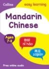 Easy Learning Mandarin Chinese Age 7-11 : Home Learning and School Resources from the Publisher of Revision Practice Guides, Workbooks, and Activities. - Book