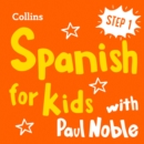 Learn Spanish for Kids with Paul Noble - Step 1 : Easy and Fun! - eAudiobook