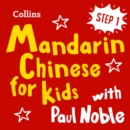 Learn Mandarin Chinese for Kids with Paul Noble - Step 1 : Easy and Fun! - eAudiobook