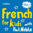 Learn French for Kids with Paul Noble - Step 2: Easy and fun! - eAudiobook