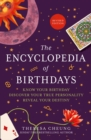 The Encyclopedia of Birthdays [Revised edition] : Know Your Birthday. Discover Your True Personality. Reveal Your Destiny. - Book