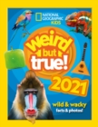 Weird but true! 2021 : Wild & Wacky Facts & Photos! - Book