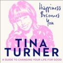 Happiness Becomes You: A guide to changing your life for good - eAudiobook
