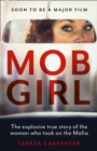 Mob Girl: The Explosive True Story of the Woman Who Took on the Mafia - eBook