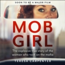 Mob Girl : The Explosive True Story of the Woman Who Took on the Mafia - eAudiobook