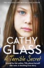 A Terrible Secret: Scared for her safety, Tilly places herself into care. A shocking true story. - eBook