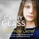 A Terrible Secret: Scared for her safety, Tilly places herself into care. A shocking true story. - eAudiobook
