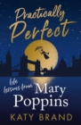 Practically Perfect : Life Lessons from Mary Poppins - Book
