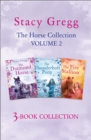 The Stacy Gregg 3-book Horse Collection: Volume 2: The Diamond Horse, The Thunderbolt Pony, The Fire Stallion - eBook