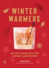 Winter Warmers: 60 Cosy Cocktails for Autumn and Winter - eBook