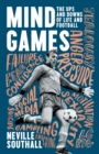 Mind Games : The Ups and Downs of Life and Football - Book