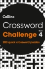 Crossword Challenge Book 4 : 200 Quick Crossword Puzzles - Book