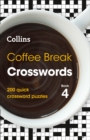 Coffee Break Crosswords Book 4 : 200 Quick Crossword Puzzles - Book