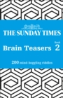 The Sunday Times Brain Teasers Book 2 : 200 Mind-Boggling Riddles - Book