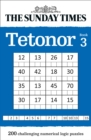The Sunday Times Tetonor Book 3 : 200 Challenging Numerical Logic Puzzles - Book