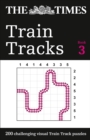 The Times Train Tracks Book 3 : 200 Challenging Visual Logic Puzzles - Book