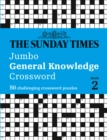 The Sunday Times Jumbo General Knowledge Crossword Book 2 : 50 General Knowledge Crosswords - Book