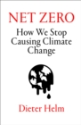 Net Zero : How We Stop Causing Climate Change - Book
