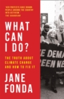 What Can I Do?: The Truth About Climate Change and How to Fix It - eBook