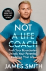 Not a Life Coach : Push Your Boundaries. Unlock Your Potential. Redefine Your Life. - Book