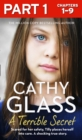 A Terrible Secret: Part 1 of 3: Scared for her safety, Tilly places herself into care. A shocking true story. - eBook