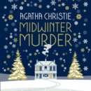 MIDWINTER MURDER: Fireside Mysteries from the Queen of Crime - eAudiobook